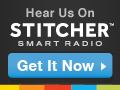 Listen to the Channel on Stitcher